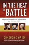 In the Heat of Battle: A history of those who rose to the occasion and those who didn't