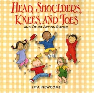 Head, Shoulders, Knees, and Toes by Zita Newcome