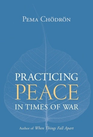 Practicing Peace in Times of War by Pema Chödrön