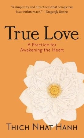 True Love: A Practice for Awakening the Heart
