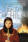 The Fatal Child  (Cup of the World, #3)