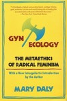 Gyn/Ecology by Mary Daly
