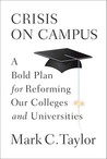 Crisis on Campus: A Bold Plan for Reforming Our Colleges and Universities