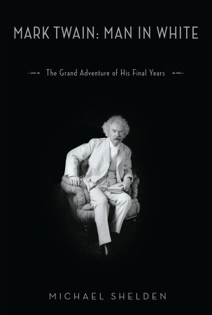 Mark Twain by Michael Shelden