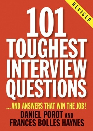 101 Toughest Interview Questions by Frances Bolles Haynes