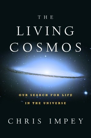The Living Cosmos by Chris Impey