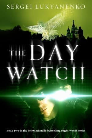 The Day Watch by Sergei Lukyanenko