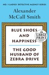 More From the No. 1 Ladies' Detective Agency: Blue Shoes and Happiness / The Good Husband of Zebra Drive