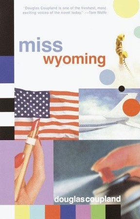 Miss Wyoming by Douglas Coupland