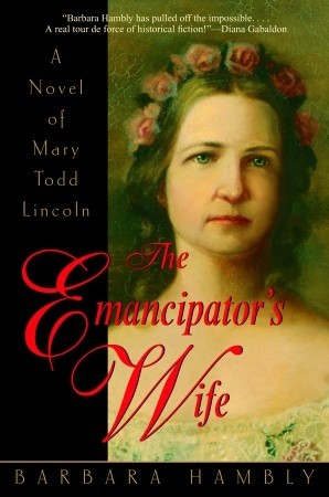 The Emancipator's Wife by Barbara Hambly