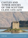 Castles and Tower Houses of the Scottish Clans 1450-1650