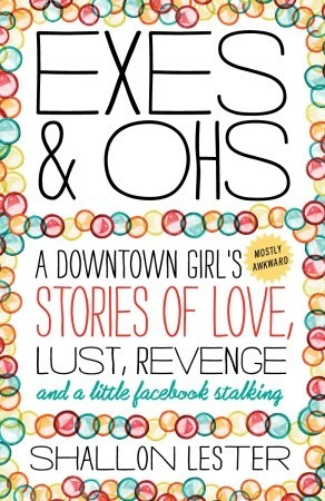 Exes and Ohs by Shallon Lester