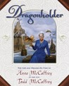 Dragonholder: The Life and Dreams (So Far) of Anne McCaffrey