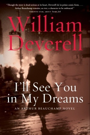 I'll See You in My Dreams by William Deverell