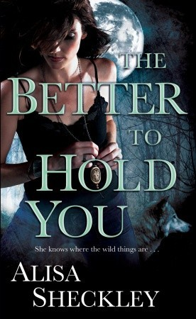 The Better to Hold You by Alisa Sheckley