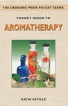 Pocket Guide to Aromatherapy (The Crossing Press Pocket Series)