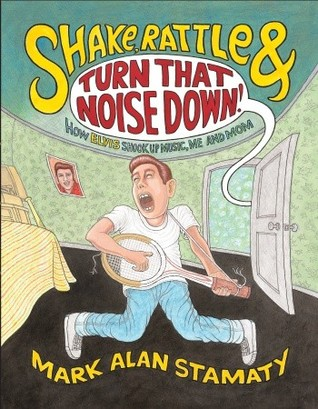 Shake, Rattle & Turn That Noise Down! by Mark Alan Stamaty