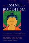 The Essence of Buddhism: An Introduction to Its Philosophy and Practice