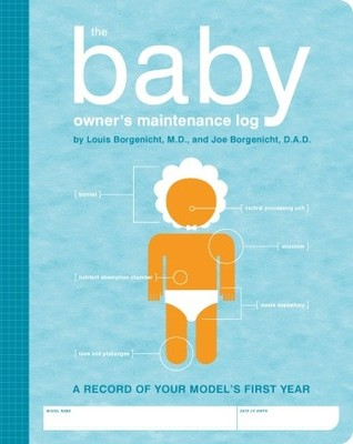 The Baby Owner's Maintenance Log
