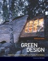 Green Design: Creative Sustainable Designs for the Twenty-First Century