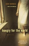 Hungry for the World: A Memoir