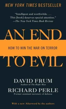 An End to Evil by David Frum