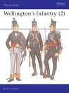 Wellington's Infantry (2) (Men at Arms Series, 119)
