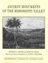 ANCIENT MONUMENTS OF THE MISSISSIPPI VALLLEY (Smithsonian Classics of Anthropology)
