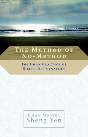 The Method of No-Method: The Chan Practice of Silent Illumination