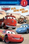 Old, New, Red, Blue! (Step into Reading) (Cars movie tie in)