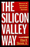 The Silicon Valley Way: Discover 45 Secrets for Successful Start-Ups