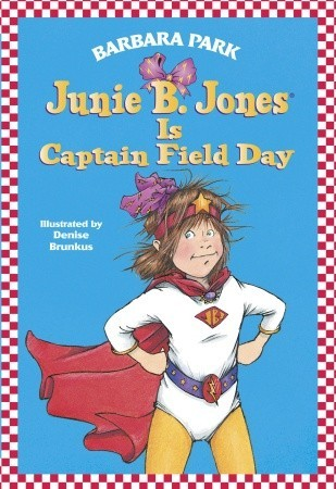 Junie B. Jones Is Captain Field Day by Barbara Park