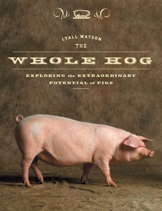 The Whole Hog: Exploring the Extraordinary Potential of Pigs