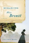 Romancing Miss Brontë by Juliet Gael