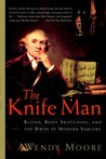 The Knife Man by Wendy Moore