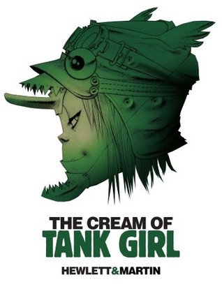 The Cream of Tank Girl by Alan C. Martin
