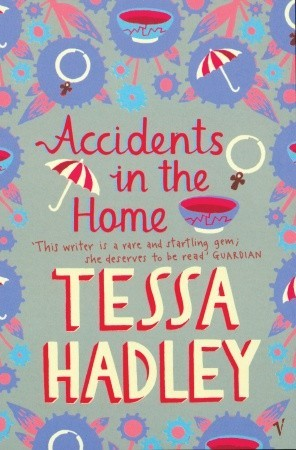 Accidents In The Home by Tessa Hadley