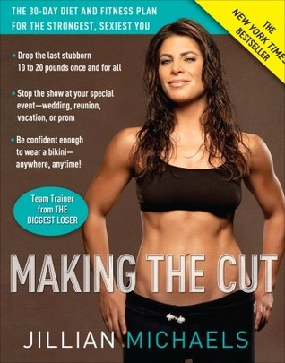 Making the Cut by Jillian Michaels