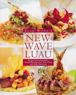 Alan Wong's New Wave Luau by Alan Wong