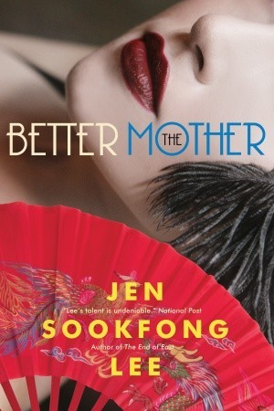 The Better Mother by Jen Sookfong Lee