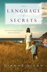 The Language of Secrets by Dianne Dixon