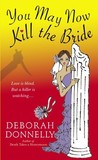 You May Now Kill the Bride (Carnegie Kincaid, #5)