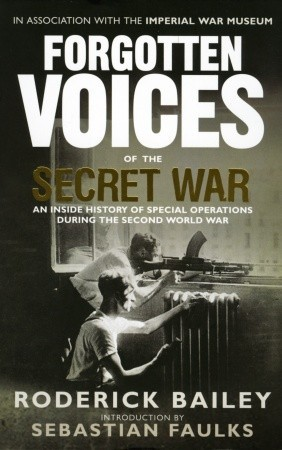 Forgotten Voices of the Secret War by Roderick Bailey