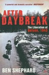 After Daybreak: The Liberation of Belsen, 1945