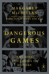 Dangerous Games: The Uses and Abuses of History