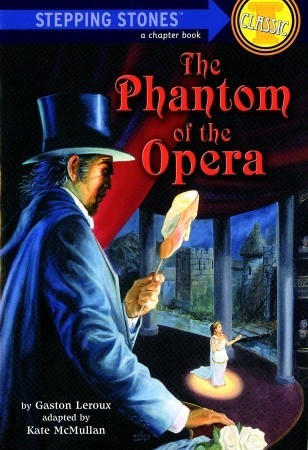 The Phantom of the Opera by Kate McMullan