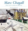 Marc Chagall: The Lost Jewish World