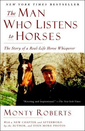 The Man Who Listens to Horses by Monty Roberts