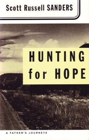 Hunting for Hope by Scott Russell Sanders