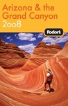 Fodor's Arizona and the Grand Canyon 2008 (Fodor's Gold Guides)